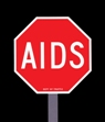Stop Sign with the word AIDS; red, black